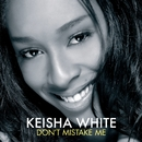 Don't Mistake Me (J-Card Commercial)/Keisha White
