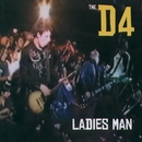 Ladies Man/The D4