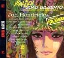 Salud! Joao Gilberto, Originator Of The Bossa Nova/Jon Hendricks