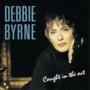 Caught In The Act/Debbie Byrne