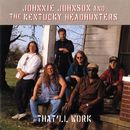 That'll Work/Johnnie Johnson and the Kentucky Headhunters