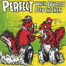 When Squirrels Play Chicken [EP]/Perfect