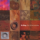 Out Of The Woods/Dr. Didg