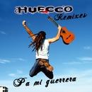 Pa´ mi guerrera (Remixes)/Huecco