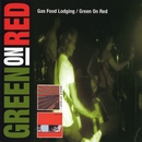 Gas Food Lodging / Green On Red/Green On Red