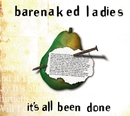 It's All Been Done/Barenaked Ladies