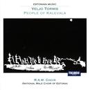 Veljo Tormis * People of Kalevala/R.A.M. (The National Male Choir of Estonia)