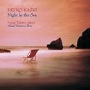 Heino Kaski: Night by the Sea/Tateno, Izumi (piano)