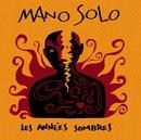 les Années Sombres/Mano Solo