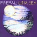 Luna Sea/Firefall