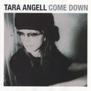 Come Down/Tara Angell