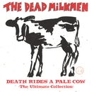 Death Rides A Pale Cow/The Dead Milkmen