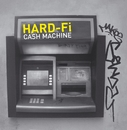 Cash Machine [Heist Version]/Hard-Fi