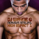 Nervous Nitelife: High Impact 1/DJ Wayne G