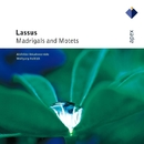 Lassus : Madrigals & Motets  -  Apex/Wolfgang Helbich & Alsfeld Vocal Ensemble