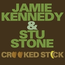 Crooked Stick/Jamie Kennedy & Stu Stone