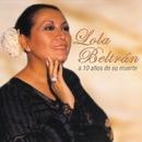 A 10 años....un recuerdo permanente/Lola Beltrán