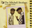 Excuse My Brother  - CD2/The Mitchell Brothers featuring The Streets