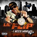 I Need Mine/Lil' Flip