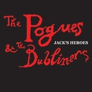 Jack's Heroes/The Pogues / The Dubliners