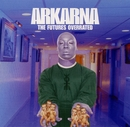The Future'S Overrated/Arkarna