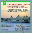 Kiev Christmas Liturgy - Celebration of the Nativity/Father Amvrosy & Moscow Liturgic Choir