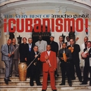 The Very Best Of ¡Cubanismo! ¡Mucho Gusto!/Cubanismo