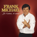 Je t'aime, Ti amo/Frank Michael