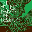 "The Decision - 7"" # 2/The Young Knives"