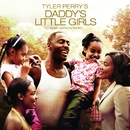 Tyler Perry's Daddy's Little Girls -  Music Inspired By The Film/Daddy's Little Girls