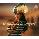 Rossini : L'italiana in Algeri/Jennifer Larmore, Raúl Giménez, John Del Carlo, Alessandro Corbelli, Jesús López Cobos & Orchestre de Chambre de Lausanne
