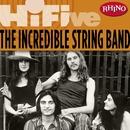 Rhino Hi-Five: The Incredible String Band/The Incredible String Band