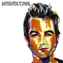 Brighter/Later: A Duncan Sheik Anthology/Duncan Sheik