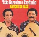 Rancho do Vale/Tião Carreiro & Pardinho