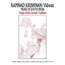 Vidwan: Music of South India -- Songs Of The Carnatic Tradition/Ramnad Krishnan
