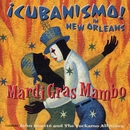 Mardi Gras Mambo - ¡Cubanismo! In New Orleans Featuring John Boutté And The Yockamo All-Stars/Cubanismo