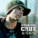 Ni Tu Ni Yo(Digital Single)/Eduardo Cruz