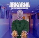 "The Future's Overrated (Original 7""/Arkarna"