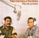 Rio de Pranto/Tião Carreiro & Pardinho