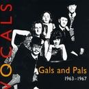 Vocals (1963-1967)/Gals and Pals