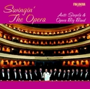 Swingin' The Opera/Antti Sarpila and Opera Big Band