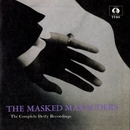 The Complete Deity Recordings/The Masked Marauders