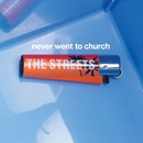 Never Went To Church  - 2 track CD/The Streets