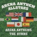 Arena Anthems - The Hymns/Arena Anthem Allstars
