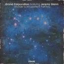 Wonder & Amazement [Part Two] (feat. Jeremy Glenn)/Grand Corporation