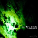 The First Rebirth/DJ NiGhTwAlKeR