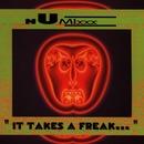 It Takes A Freak/Numixxx