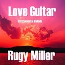 Love Guitar/Rugy Miller