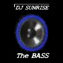 The Bass/DJ Sunrise