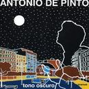 Tono oscuro/Antonio de Pinto